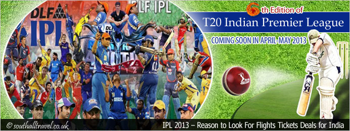Flights Ticket to India Indian Premier League IPL 2013