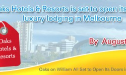 Oaks on William All Set to Open Its Doors in Melbourne