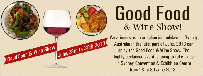 Good food wine show to entice gourmets visiting sydney