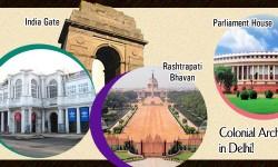 Colonial Architecture in Delhi – Top Representations