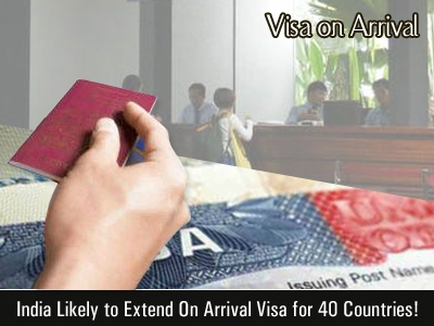 india-likely-to-extend-on-arrival-visa-for-40-countries