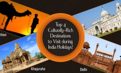 Top 4 Culturally-Rich Destinations to Visit during India Holidays