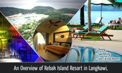 An Overview of Rebak Island Resort in Langkawi, Malaysia