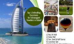 Top 5 Enthralling Excursions for Extravagant Travellers in Dubai