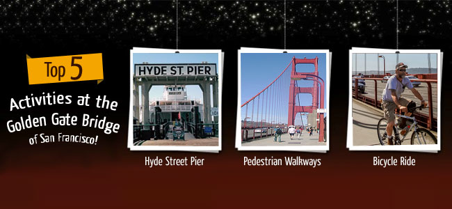 Top Five Activities at the Golden Gate Bridge of San Francisco