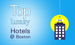 Top Luxury Hotels in Boston, USA – A Lavish Experience for All to Enjoy