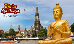 Ayutthaya: A Must Visit Place for History Buffs Visiting Thailand