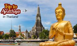 Ayutthaya: A Must Visit Place for History Buffs Visiting Thailand