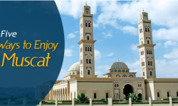 "Five Ways to Enjoy Muscat: The ""Jewel of Arabia"""
