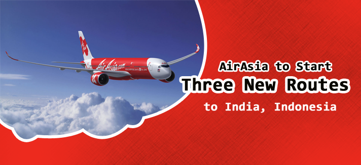 airasia-to-start-three-new-routes-to-india-indonesia-