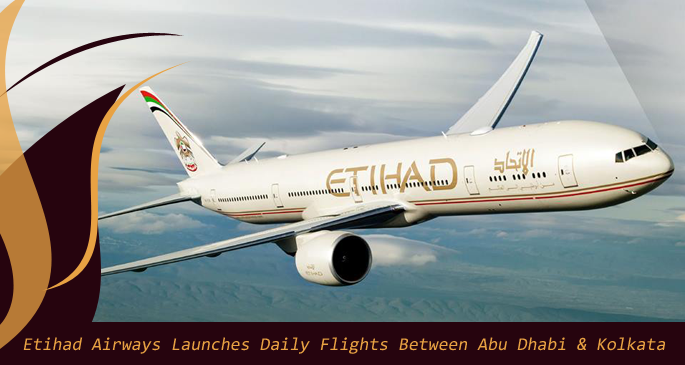 etihad-airways-launches-daily-flights-between-abudhabi-kolkata