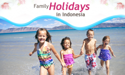 Popular Destinations for Adventurous Family Holidays in Indonesia