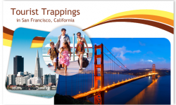 Five Fascinating Tourist Trappings in San Francisco, California