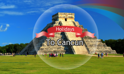 Holidays to Cancun: Some of the City's Top Attractions