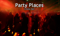 Three Popular Places for Party Animals in Kuta, Bali