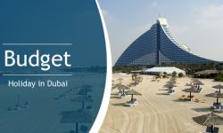 Tips to Make the Most of a Budget Holiday in Dubai