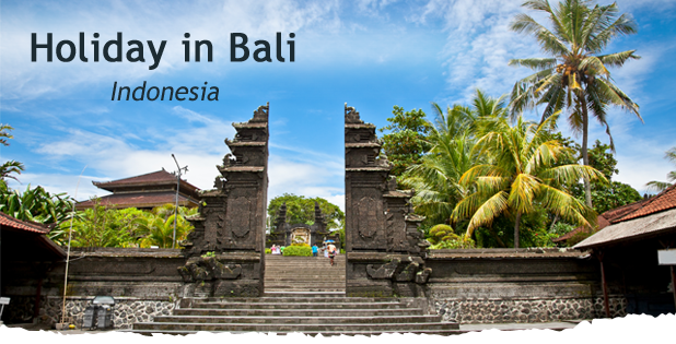Holiday in Bali, Indonesia
