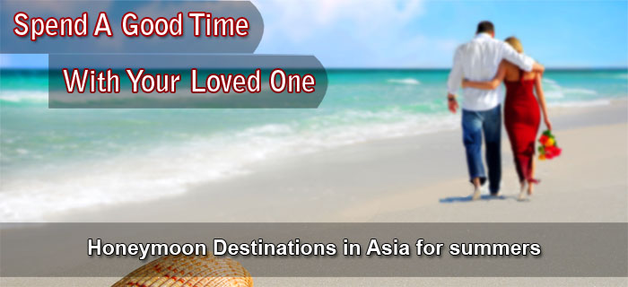 Honeymoon Destinations in Asia for summers
