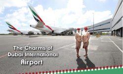 The Charms of Dubai International Airport