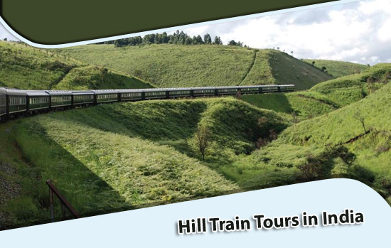 Hill Train Tours in India