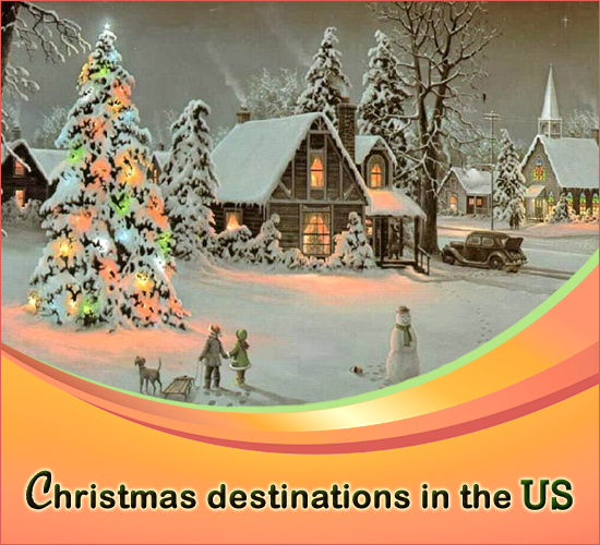 Five Best Places To Celebrate Christmas In The Us