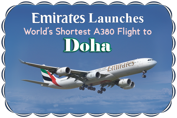 Emirates-Launches-World-Shortest-A380-Flight-to-Doha