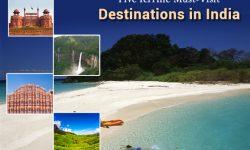 Five Terrific Must-Visit Destinations in India