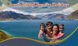 Your Guide to a Perfect South Island Family Holiday