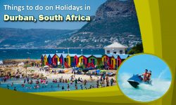 Top Things to do on Holidays in Durban, South Africa