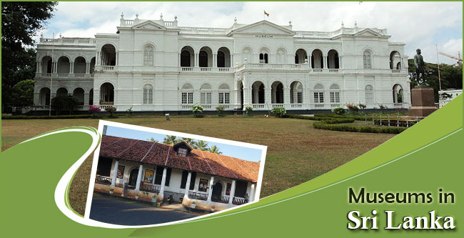 national museums in sri lanka An exceptional example of the latter in terms of its sheer wealth of exhibits, which  admirably represent a country with special diversity, is sri lanka's national.