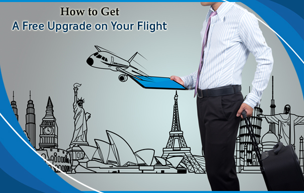 How-to-Get-a-Free-Upgrade-on-Your-Flight