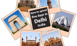 How to spend five days in Delhi, India