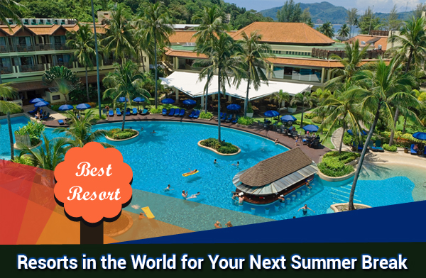 Resorts-in-the-World-for-Your-Next-Summer-Break