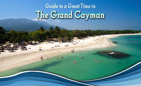 Guide-to-a-Great-Time-in-the-Grand-Cayman