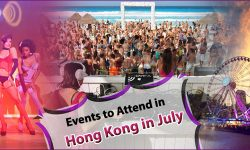 Top Events to Attend In Hong Kong in July