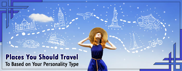 Places-You-Should-Travel-To-Based-on-Your-Personality-Type-
