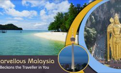 Marvellous Malaysia Beckons the Traveller in You