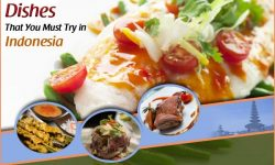 Top Dishes That You Must Try in Indonesia