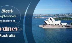 The Best Neighbourhoods to Explore in Sydney, Australia