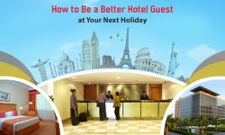 How to Be a Better Hotel Guest at Your Next Holiday