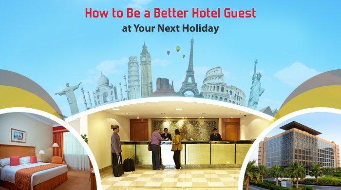 How-to-Be-a-Better-Hotel-Guest-at-Your-Next-Holiday