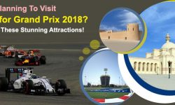 Planning To Visit Bahrain for Grand Prix 2018? Don't Miss These Stunning Attractions!