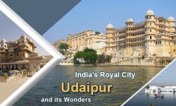 A Look at India's Royal City, Udaipur and its Wonders