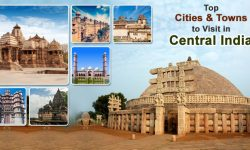 Top Cities and Towns to Visit in Central India