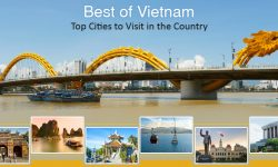 Best of Vietnam – Top Cities to Visit in the Country