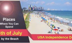 Top Places Where You Can Spend 4th of July by the Beach