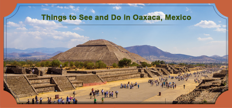 Things-to-See-and-Do-in-Oaxaca-Mexico