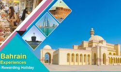 Your Essential Bahrain Experiences for a Rewarding Holiday