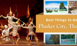 5 of the Best Things to do in Phuket City, Thailand