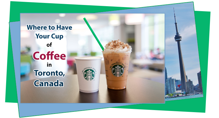 Where-to-Have-Your-Cup-of-Coffee-in-Toronto-Canada